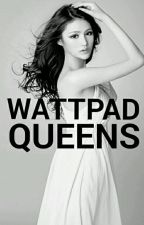 Wattpad Queens by LynzieMinaj