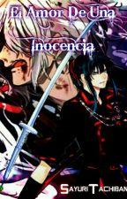 El Amor De Una Inocencia  by SayuriTachibana