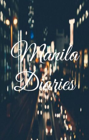 Manila Diaries by pakwanxhopia
