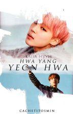 Hwa Yang Yeon Hwa (Saga HYYH)《BTS/Yaoi》  by CachetesMin