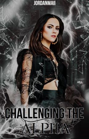 Challenging The Alpha (Wattys2016) COMPLETED by jordangranzow