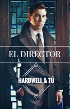 El Director - (♡Hardwell & tú♡) by DaniGarrixer