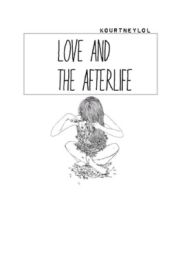 Love and the Afterlife by kkourtney