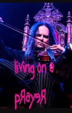 Living on a Prayer (a JD of KoRn story ) by Just_Call_Me_ADIDAS