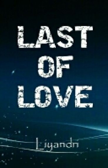 Last Of Love