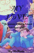 My Love ♡ by MrPanda683