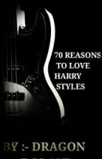 70 REASONS TO LOVE HARRY STYLES by LakshyaDolani