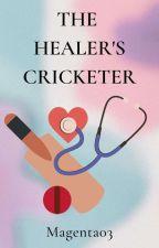 The Healer's Cricketer ( A Virat Kohli Fanfiction ) by _Maahiee_