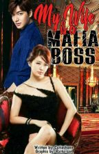 My Wife Is A Mafia Boss (Completed) by cutieshonn