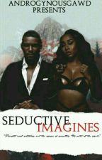 Seductive Imagines  by androgynousgawd