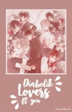 Diabolik Lovers X Reader by asile1902