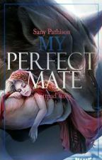 My Perfect Mate (#wattys2017) by SanyAnP
