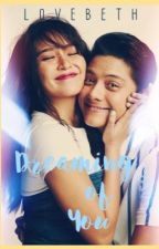 Dreaming Of You [KathNiel]{Completed} by mood525