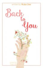 Back To You by deewulan