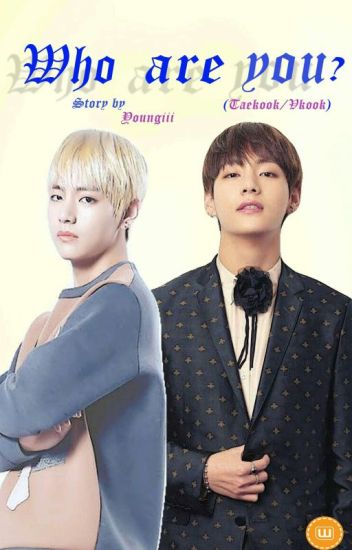 Who are you ? (Taekook/Vkook)