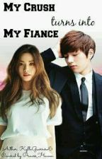 My Crush Turns Into My Fiance by miro_anne2283