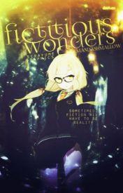 Fictitious Wonders by Mandashmallow