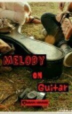 Melody On Guitar by nanami-aragaki