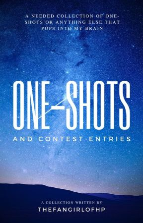 One-Shots And Contest Entries | Fanfiction & Others by thefangirlofhp