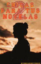 Chicas Para Tus Novelas by MyDreamNeverDie