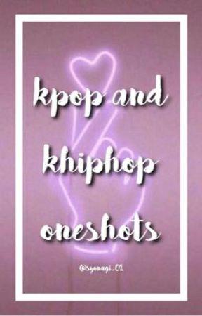 K-Pop / K-HipHop Oneshots (HIATUS) - Bully Da Bastard - Wattpad