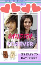 CHILDISH FOREVER (BOOK 2) by HyunaGarcia
