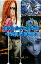 Strażnicy marzeń - Moja historia. by Zuzana_75