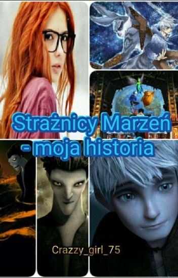 Strażnicy marzeń - Moja historia.