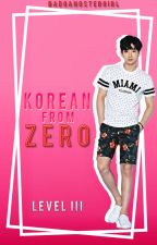 Korean From Zero | Level III by Bad_GangsterGirl
