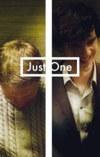 Just One (johnlock/teenlock) by wethequeens18