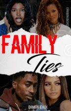 Family Ties (BOOK IV) by DamitaHeaux