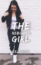 The Rebound Girl by kellxcim