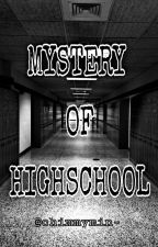 Mystery Of Highschool [COMPLETE] by chimmymin-