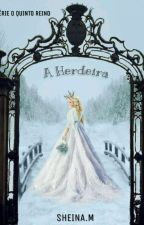 A Herdeira  by SheinaMaria