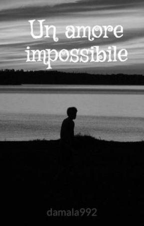 Un amore impossibile by damala992