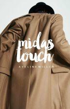 Midas Touch | hiatus by inejghafa