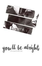You'll Be Alright << Ziam Mpreg by WhenWeAreOne