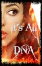 It's All DNA (Alec Volturi Love Story) by Heatherfeather98