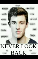 Never look back |Shawn Mendes [sequel] by Niall93Fab