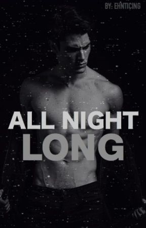 All Night Long by Ehnticing