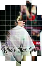 Who's That Girl? | (One-shot) by TaenyMushroom