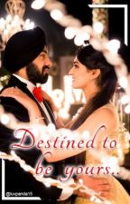 Destined to be his.. ❤️  by aanyasharma1670