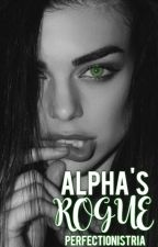 Alpha's Rogue by perfectionistria
