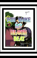 //YOU MAKE MY HEARTH BEAT// by xXfangirlRAEXx