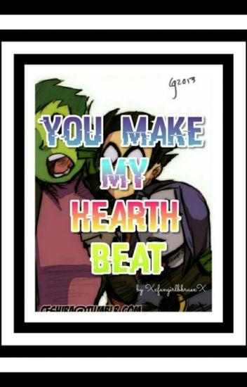 //YOU MAKE MY HEARTH BEAT//