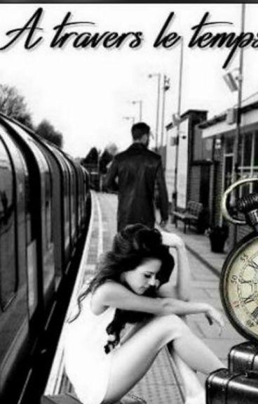 A travers le temps (Terminé)