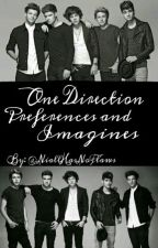 One Direction Preferences and Imagines by NiallHasNoFlaws