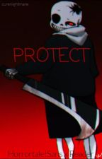 Protect ( Horrortale ! Sans x Reader ) by CureNightmare
