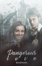 Dangerous love // ff. Harry Potter by BlackFamily_