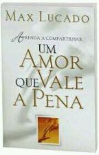 Aprenda A Compartilhar Um Amor Que Vale A Pena. by MarihAlves072